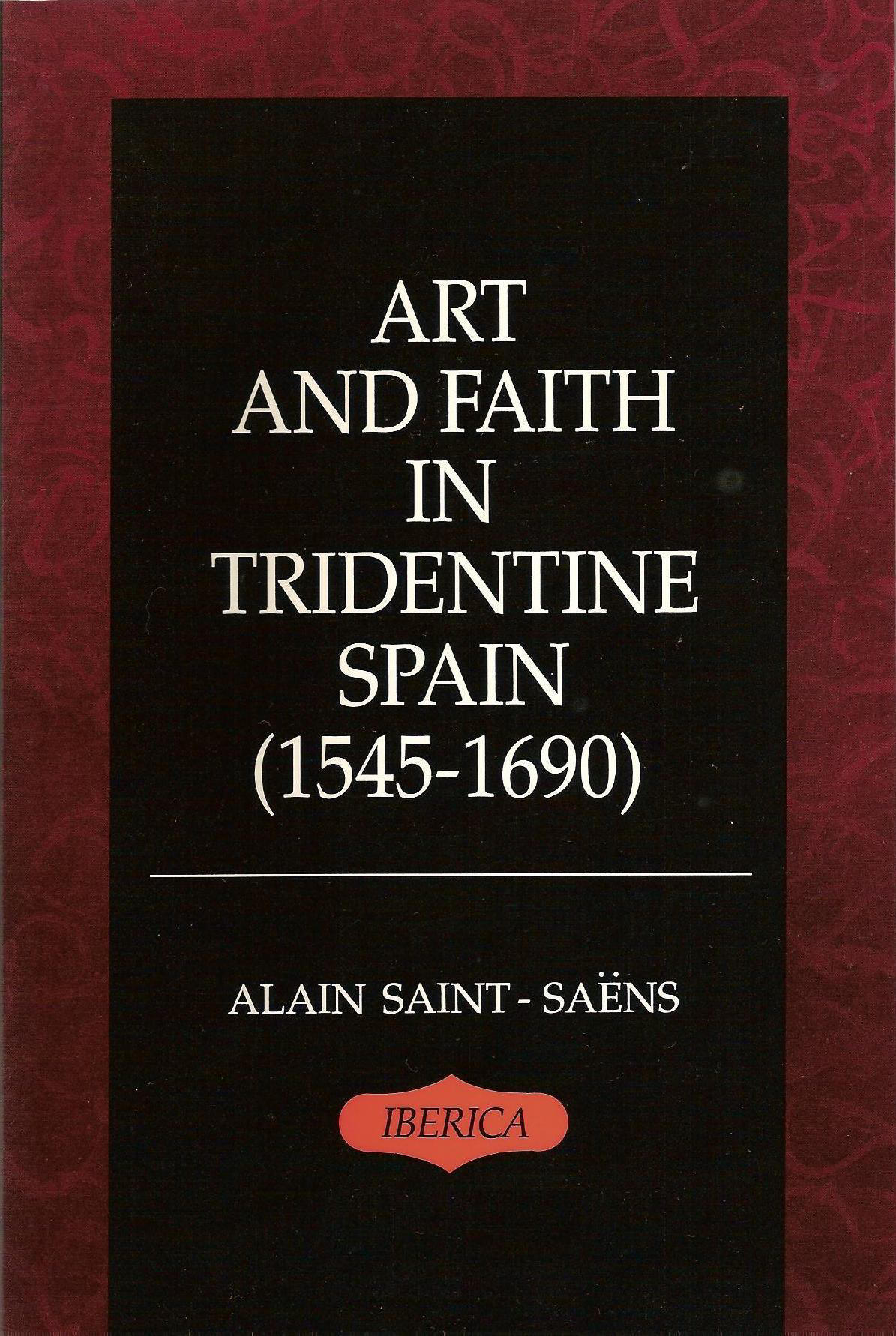 Art and Faith in Tridentine Spain (1545-1690)