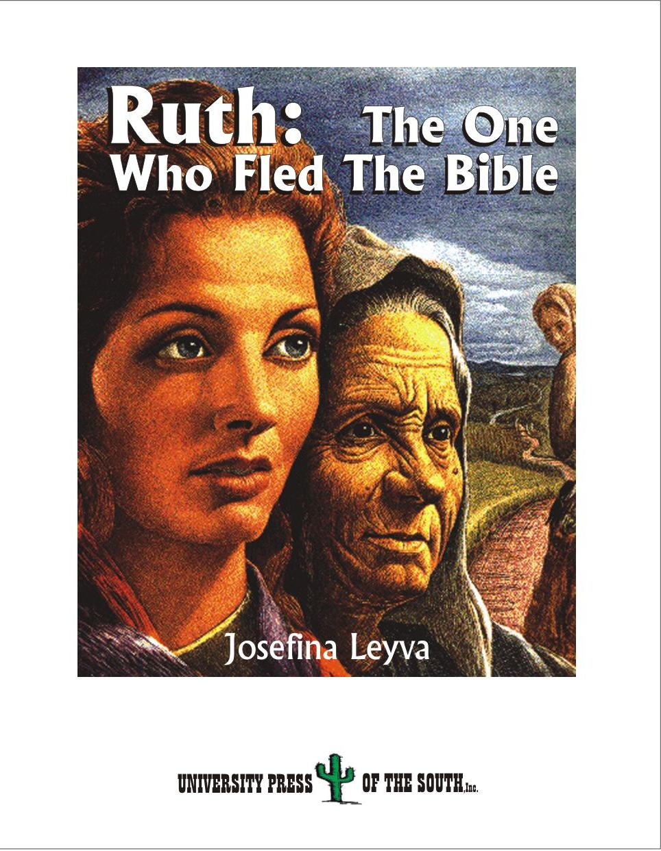 Ruth:   The One Who Fled the Bible