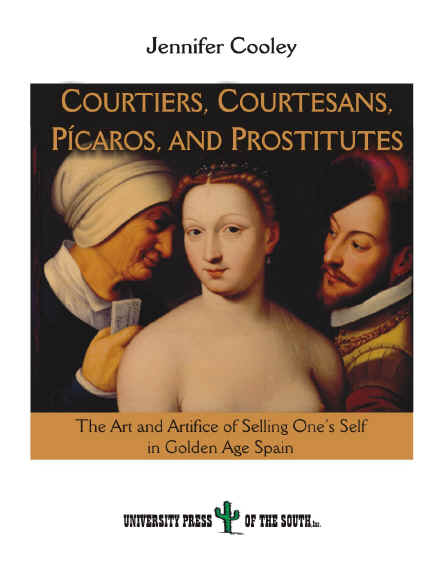 Courtiers, Courtesans, Pícaros, and Prostitutes
